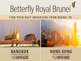 Betterfly Royal Brunei Airlines to Bangkok and Hong Kong from RM828