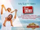 Celebrate Father's Day in Sentosa 4D AdventureLand as Dads Enters for FREE